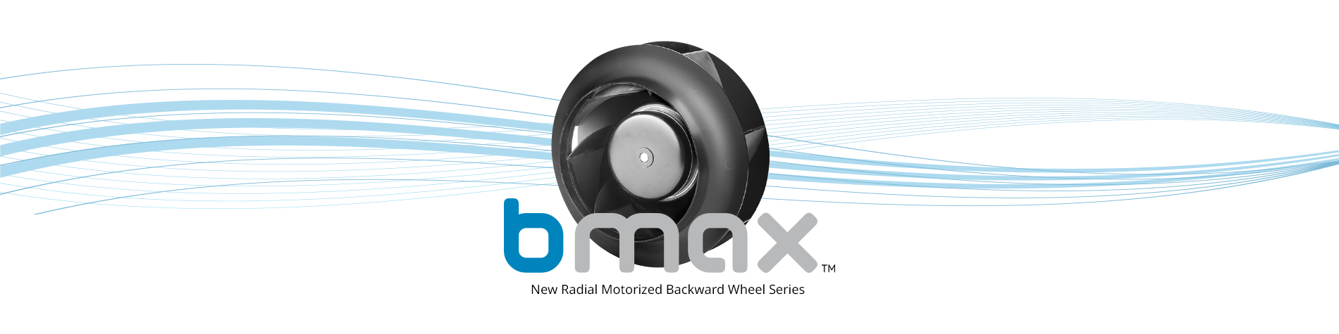 New Backwards Curved Motorized Impeller (BMAX-AC and BMAX-DC)